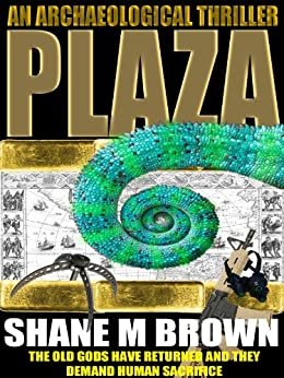 PLAZA: An Archaeological Thriller by [Brown, Shane M]