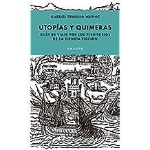 Utopías y quimeras: Un viaje por los territorios de la ciencia ficción