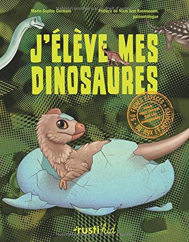 j'élève mes dinosaures<br /> J'élève mes dinosaures