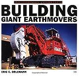 Building Giant Earthmovers (Motorbooks ColorTech S.)