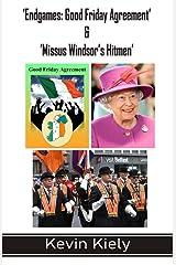 'Endgames: Good Friday Agreement' & 'Missus Windsor's Hitmen' Paperback