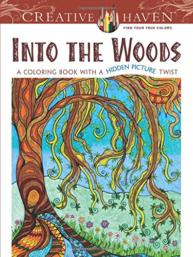 Creative Haven Into the Woods: A Coloring Book with a Hidden Picture Twist (Adult Coloring) (Creative Haven Coloring Books)