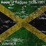 Roots of Reggae: 1939-1961, Vol. 4