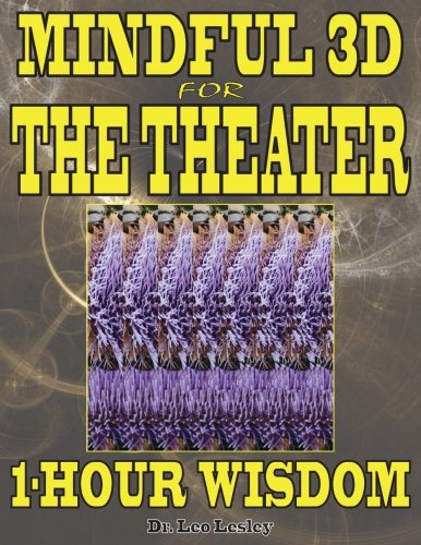 Mindful 3D for The Theater: 1-Hour Wisdom: Volume 1 por Dr. Leo Lesley