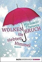 Wolkenbruch im siebten Himmel: Roman (Allgemeine Reihe. Bastei Lübbe Taschenbücher)