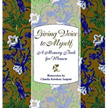Giving Voice to Myself: A Memory Book for Women by Peg Streep (1996-10-05)