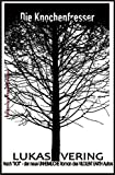 Die Knochenfresser: Cassiopeiapress Horror-Roman von Lukas Vering