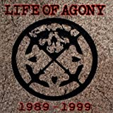Life of Agony 1989-1999 by LIFE OF AGONY (2005-06-06)