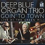 Songtexte von Deep Blue Organ Trio - Goin' to Town: Live at the Green Mill
