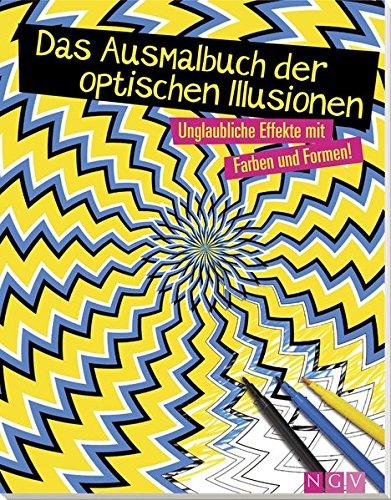 Das Ausmalbuch der optischen Illusionen: Unglaubliche Effekte mit Farben und Formen!
