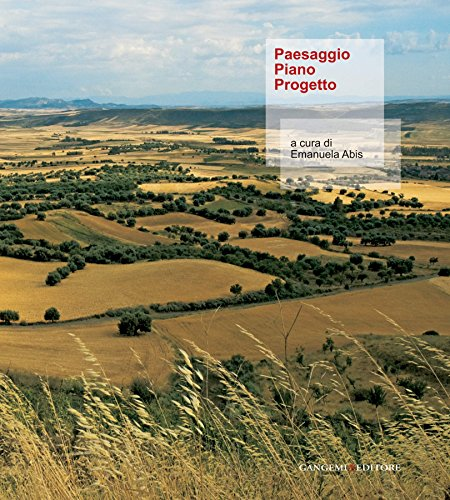 Paesaggio Piano Progetto: Atti del Convegno Idee e progetti per il paesaggio rurale. Scenari per il turismo in Marmilla (Cagliari)