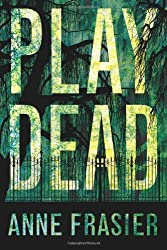 Play Dead (Elise Sandburg Series Book 1) (English Edition)