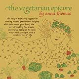 The Vegetarian Epicure: 262 Recipes (Vegetarian Epicure Series, Band 1)