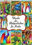 Wunder der Bibelgeschichten: Nacherzählungen aus der Bibel zu den Wundern Jesus - Alena Becker