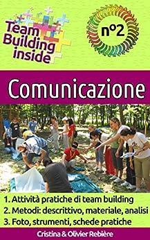 Team Building inside n°2 - comunicazione: Create e vivete lo spirito di squadra! di [Rebière, Cristina, Rebiere, Olivier]