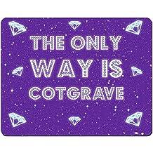 The Only Way Is cotgrave–Premium Tapis de souris (5mm d'épaisseur)