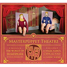 Masterpuppet Theater: The World of Shakespeare at Your Fingertips