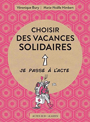 Choisir des vacances solidaires (Je passe à l'acte) par Véronique Bury