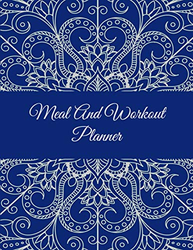 Meal And Workout Planner: Mandala Design, 2019 Weekly Meal And Workout Planner and Grocery list Large Print 8.5