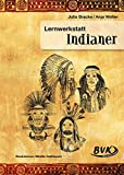 Lernwerkstatt Indianer - Julia Bracke