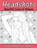 Headshots: Beautiful Faces of Women: Adult Coloring Book