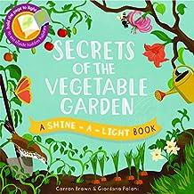 Secrets of the Vegetable Garden (Shine-A Light Books)