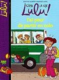 C'est la vie Lulu !, Tome 18 : J'ai peur de partir en colo