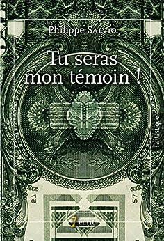 TU SERAS MON TEMOIN ! par [SALVIO, Philippe]