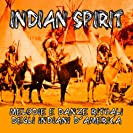 INDIANS -Tribal Spirit