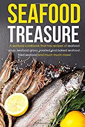 Seafood Treasure: A seafood cookbook that has recipes of seafood soup, seafood gravy, roasted and baked seafood, fried seafood and much much more! by Gordon Rock (2015-08-22)