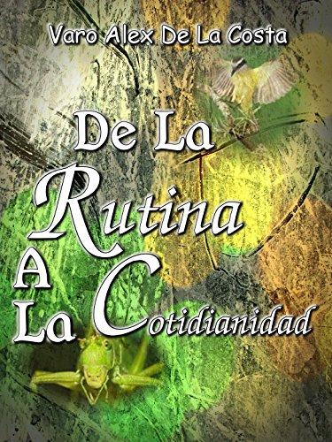 De la Rutina a la Cotidianidad (Diario vivir nº 1)