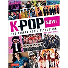 K-Pop Now!: The Korean Music Revolution-