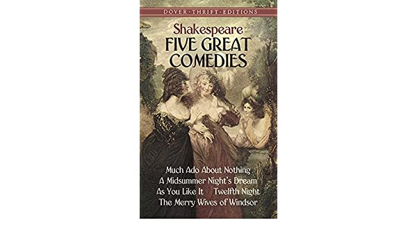 Five Great Comedies Much Ado About Nothing Twelfth Night A