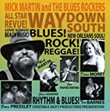 Way Down South by Mick Martin and the Blues Rockers (2008-02-19)