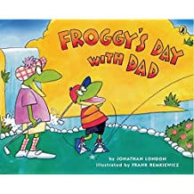 Froggy's Day with Dad by Jonathan London (2006-03-23)