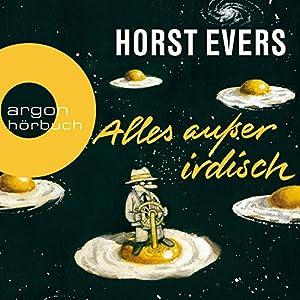 """Horst Evers - """"Alles außer irdisch"""""""
