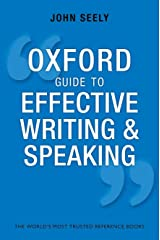 Oxford Guide to Effective Writing and Speaking: How to Communicate Clearly Paperback