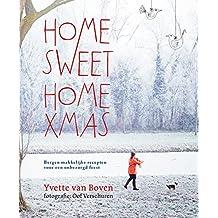 Home Sweet Home XMAS: bergen makkelijke recepten voor een onbezorgd (kerst)feest