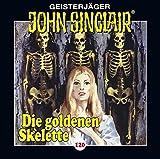 John Sinclair - Folge 120: Die goldenen Skelette. Teil 2 von 4. (Geisterjäger John Sinclair, Band 120) - Jason Dark