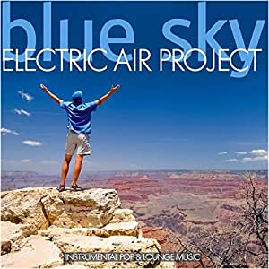 Blue Sky (Instrumental Pop & Lounge Music) incl. Skyriders, Wonderland - (GEMAfrei/Lizenz optional)