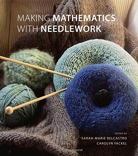 Making Mathematics with Needlework: Ten Papers and Ten Projects (2007-12-12)
