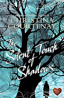 The Silent Touch of Shadows (Choc Lit) (Shadows from the Past Book 1) by [Courtenay, Christina]