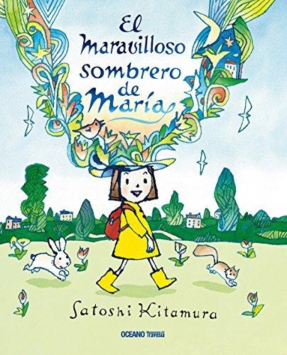 El Maravilloso Sombrero de Maria by Satoshi Kitamura (2016-07-30)