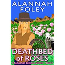 Deathbed of Roses: A Campervan Bushman Mystery - Book 2 (The Campervan Bushman Mystery Series)