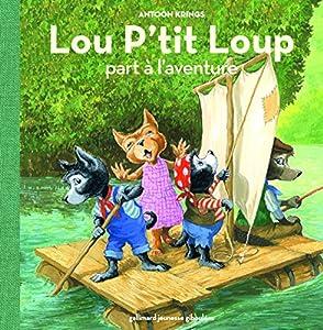"""Afficher """"Lou P'tit Loup part à l'aventure"""""""