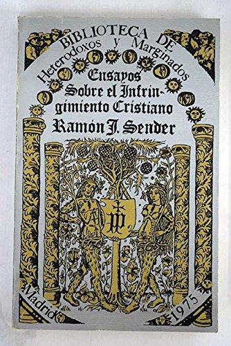 Ensayos sobre el infringimiento cristiano. [Tapa blanda] by SENDER, Ramón J.-