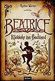 Beatrice - Rückkehr ins Buchland von Markus Walther
