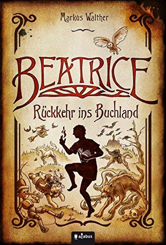 Buchseite und Rezensionen zu 'Beatrice - Rückkehr ins Buchland' von Markus Walther