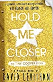 Hold Me Closer: The Tiny Cooper Story by David Levithan(2015-03-17)