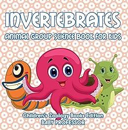 Invertebrates: Animal Group Science Book For Kids   Children's Zoology Books Edition Descargar Epub Gratis